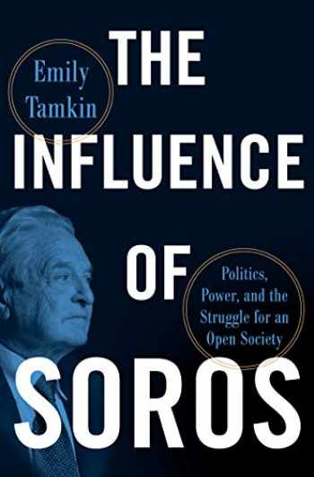 9780062972637-0062972634-The Influence of Soros: Politics, Power, and the Struggle for an Open Society