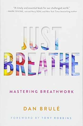 9781501163067-150116306X-Just Breathe: Mastering Breathwork