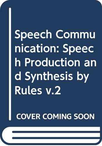 9780470254264-0470254262-Speech production and synthesis by rules: Proceedings of the Speech Communication Seminar, Stockholm, April 1-3, 1974 (Its Speech communication ; v. 2) (Vol 2)