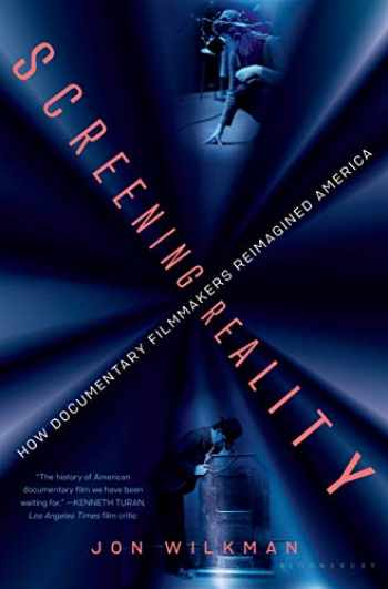 9781635571035-1635571030-Screening Reality: How Documentary Filmmakers Reimagined America