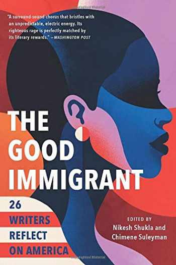 9780316524230-0316524239-The Good Immigrant: 26 Writers Reflect on America