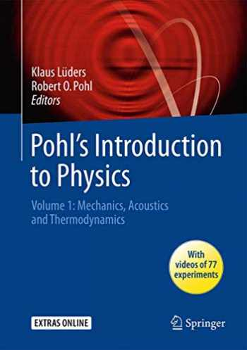 9783319400440-3319400444-Pohl's Introduction to Physics: Volume 1: Mechanics, Acoustics and Thermodynamics