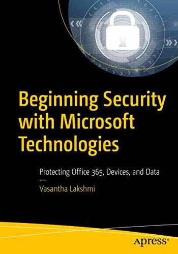 9781484248522-148424852X-Beginning Security with Microsoft Technologies: Protecting Office 365, Devices, and Data