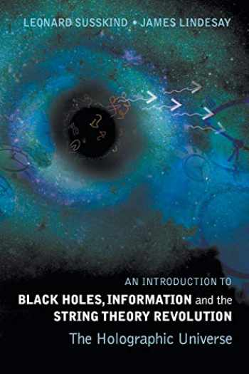 9789812561312-9812561315-Introduction To Black Holes, Information And The String Theory Revolution, An: The Holographic Universe
