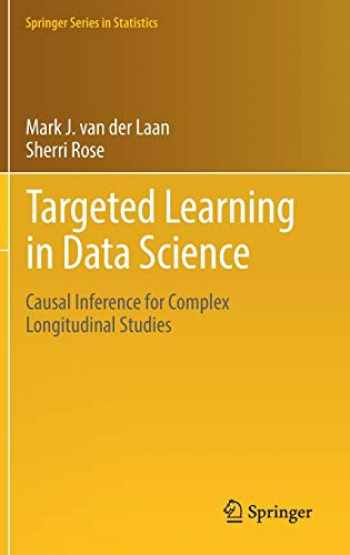 9783319653037-3319653032-Targeted Learning in Data Science: Causal Inference for Complex Longitudinal Studies (Springer Series in Statistics)