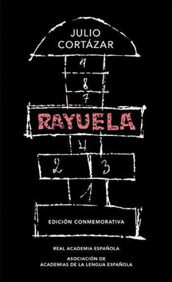 9788420437484-8420437484-Rayuela. Edición conmemorativa / Hopscotch. Commemorative Edition (Edición conmemorativa de la RAE y la ASALE) (Spanish Edition)