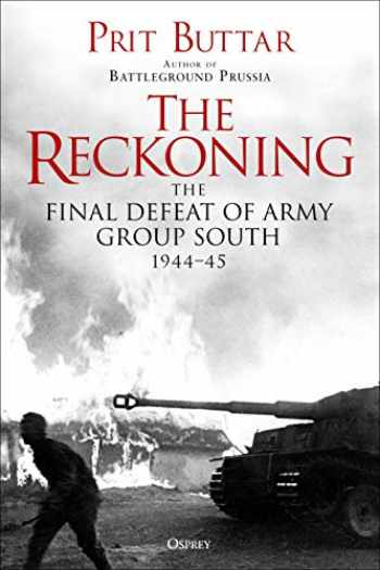 9781472837912-1472837916-The Reckoning: The Defeat of Army Group South, 1944