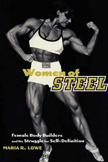 9780814750940-081475094X-Women of Steel: Female Bodybuilders and the Struggle for Self-Definition (Cambridge Texts in Hist.of Pol.Thought)