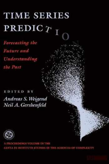 9780201626025-0201626020-Time Series Prediction: Forecasting The Future And Understanding The Past (Santa Fe Institute Series)
