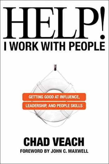 9780764236136-076423613X-Help! I Work with People: Getting Good at Influence, Leadership, and People Skills
