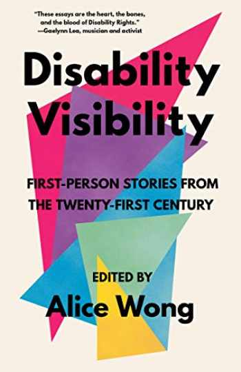 9781984899422-1984899422-Disability Visibility: First-Person Stories from the Twenty-First Century