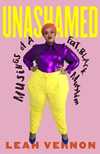 9780807012628-0807012629-Unashamed: Musings of a Fat, Black Muslim