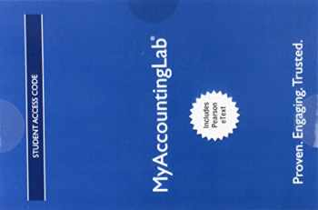 9780134461724-013446172X-MyLab Accounting with Pearson eText -- Access Card -- for Horngren's Financial & Managerial Accounting, The Managerial Chapters