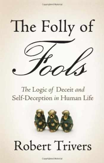 9780465027552-0465027555-The Folly of Fools: The Logic of Deceit and Self-Deception in Human Life