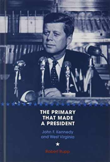 9781621905738-162190573X-The Primary That Made a President: John F. Kennedy and West Virginia