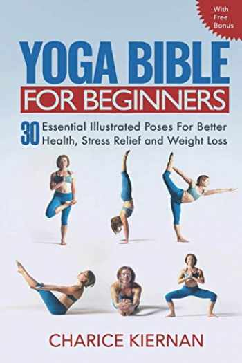 Sell, Buy or Rent The Yoga Bible For Beginners: 30 ...