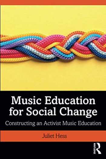 9781138322530-1138322539-Music Education for Social Change: Constructing an Activist Music Education