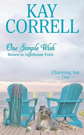 9781944761417-1944761411-One Simple Wish: Return to Lighthouse Point (Charming Inn)
