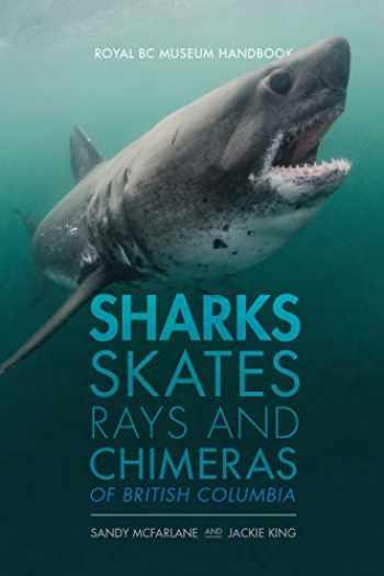 9780772673350-0772673357-Sharks, Skates, Rays and Chimeras of British Columbia (Royal BC Museum Handbook)