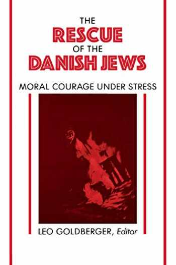 9780814730119-0814730116-Rescue of the Danish Jews: Moral Courage Under Stress