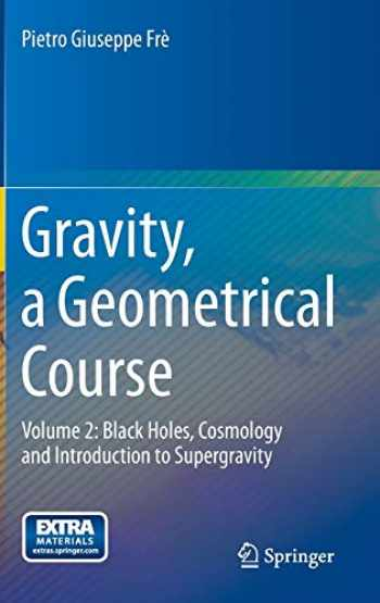 9789400754423-9400754426-Gravity, a Geometrical Course: Volume 2: Black Holes, Cosmology and Introduction to Supergravity