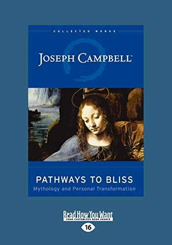 9781458749116-1458749118-Pathways to Bliss: Mythology and Personal Transformation (Large Print edition)
