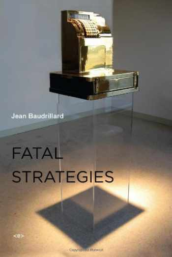 9781584350613-158435061X-Fatal Strategies (Semiotext(e) / Foreign Agents)