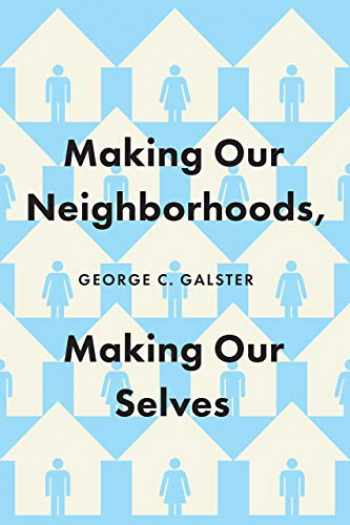 9780226599854-022659985X-Making Our Neighborhoods, Making Our Selves
