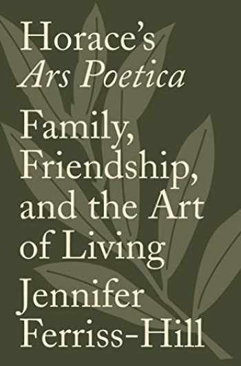 9780691195025-0691195021-Horace's Ars Poetica: Family, Friendship, and the Art of Living