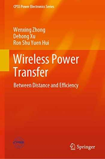 9789811524400-9811524408-Wireless Power Transfer: Between Distance and Efficiency (CPSS Power Electronics Series)