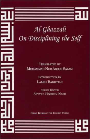 9781567446937-1567446930-Al-Ghazzali On Disciplining the Self (Alchemy of Happiness - the Destroyers)