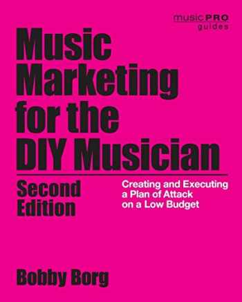 9781538133200-1538133202-Music Marketing for the DIY Musician: Creating and Executing a Plan of Attack on a Low Budget (Music Pro Guides)