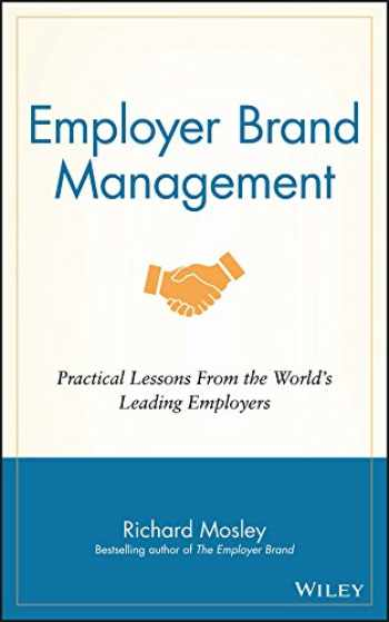 9781118898529-1118898524-Employer Brand Management: Practical Lessons from the World's Leading Employers