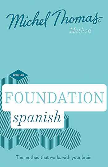 9781473692770-1473692776-Foundation Spanish (Learn Spanish with the Michel Thomas Method)