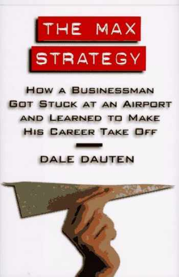 9780688144029-0688144020-The Max Strategy: How A Buisnessman Got Stuck At An Airport...