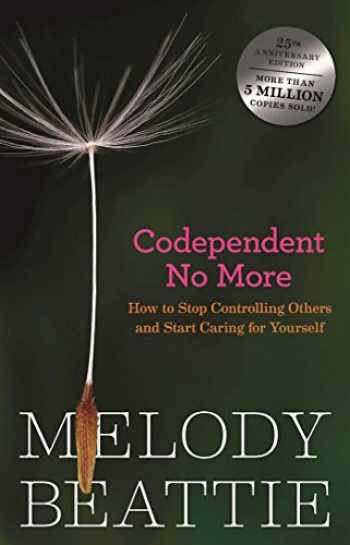 9780894864025-0894864025-Codependent No More: How to Stop Controlling Others and Start Caring for Yourself