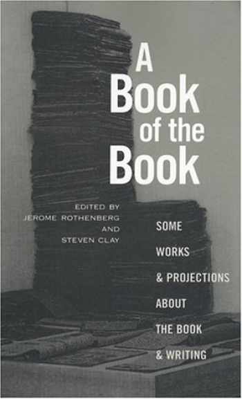 9781887123280-1887123288-A Book of the Book: Some Works and Projections about the Book & Writing