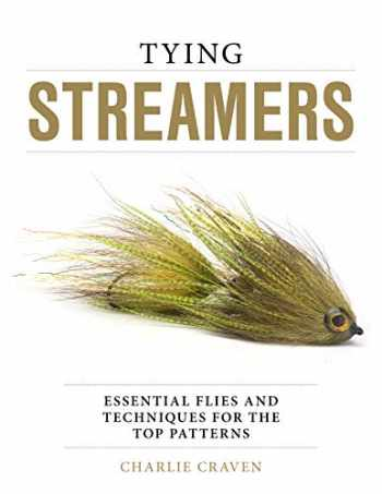 9780811739399-0811739392-Tying Streamers: Essential Flies and Techniques for the Top Patterns