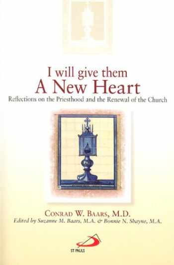 9780818912450-0818912456-I Will Give Them a New Heart: Reflections on the Priesthood and the Renewal of the Church