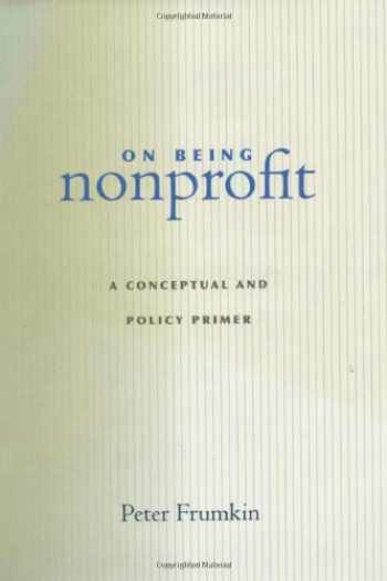 9780674007680-0674007689-On Being Nonprofit: A Conceptual and Policy Primer