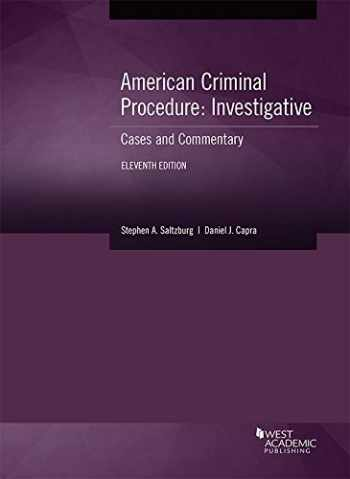 9781683289883-1683289889-American Criminal Procedure, Investigative: Cases and Commentary (American Casebook Series)