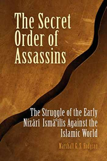 9780812219166-0812219163-The Secret Order of Assassins: The Struggle of the Early Nizari Ismai'lis Against the Islamic World