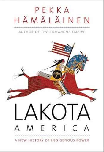 9780300215953-0300215959-Lakota America: A New History of Indigenous Power (The Lamar Series in Western History)
