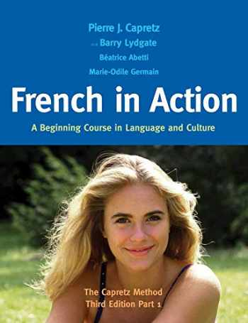 9780300176100-0300176104-French in Action: A Beginning Course in Language and Culture: The Capretz Method, Part 1 (English and French Edition)