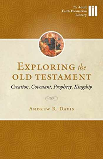 9781627853842-1627853847-Exploring the Old Testament: Creation, Convenant, Prophecy, Kingship (Adult Faith Formation)
