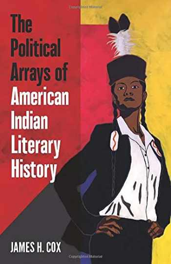 9781517906023-1517906024-The Political Arrays of American Indian Literary History