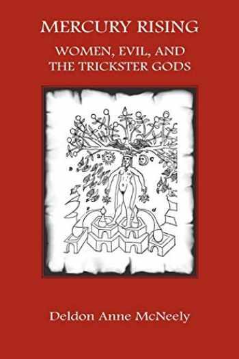 9781926715544-1926715543-Mercury Rising: Women, Evil, and the Trickster Gods