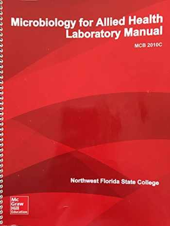 9781307020250-1307020259-Microbiology for Allied Health Laboratory Manual Northwest Florida State College MCB 2010C