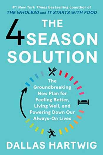 9781982115159-1982115157-The 4 Season Solution: The Groundbreaking New Plan for Feeling Better, Living Well, and Powering Down Our Always-On Lives