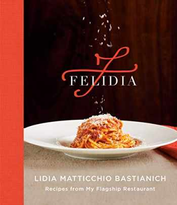 9781524733087-1524733083-Felidia: Recipes from My Flagship Restaurant: A Cookbook